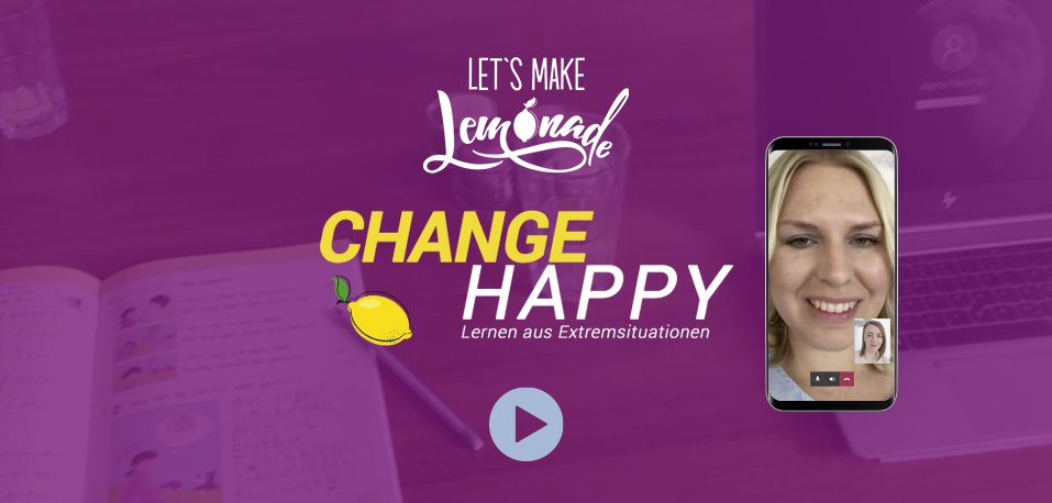 Let's Make Lemonade: Video-Change Happy 02 - Headerbild